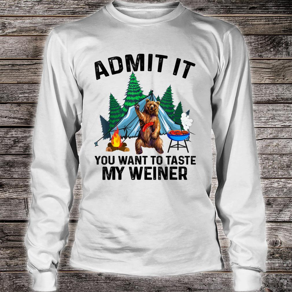 Camping Admit It You Want to Taste My Weiner Shirt long sleeved