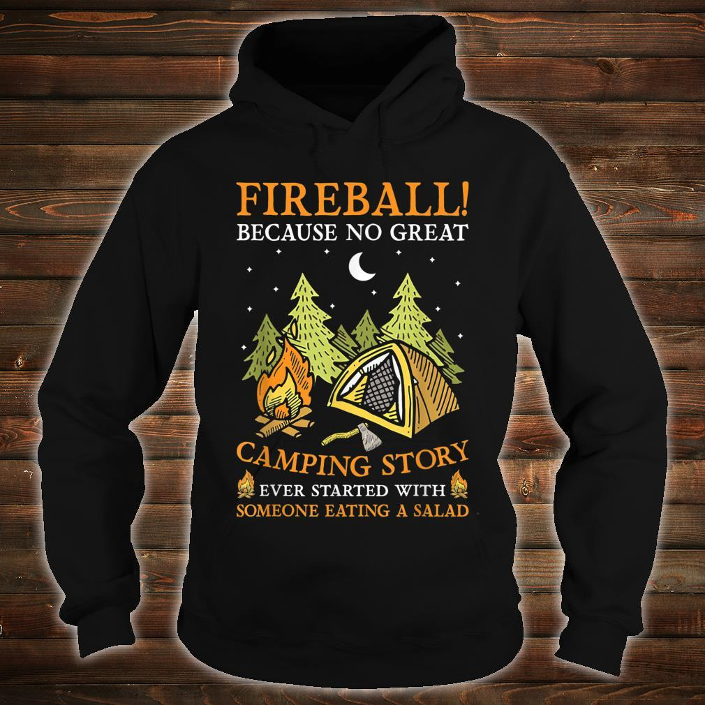 Fireball Because No Great Camping Story Camper Shirt hoodie