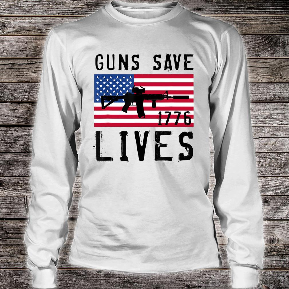 GUNS SAVE LIVES, AR15 AMERICAN FLAG, FREEDOM 1776 Shirt long sleeved