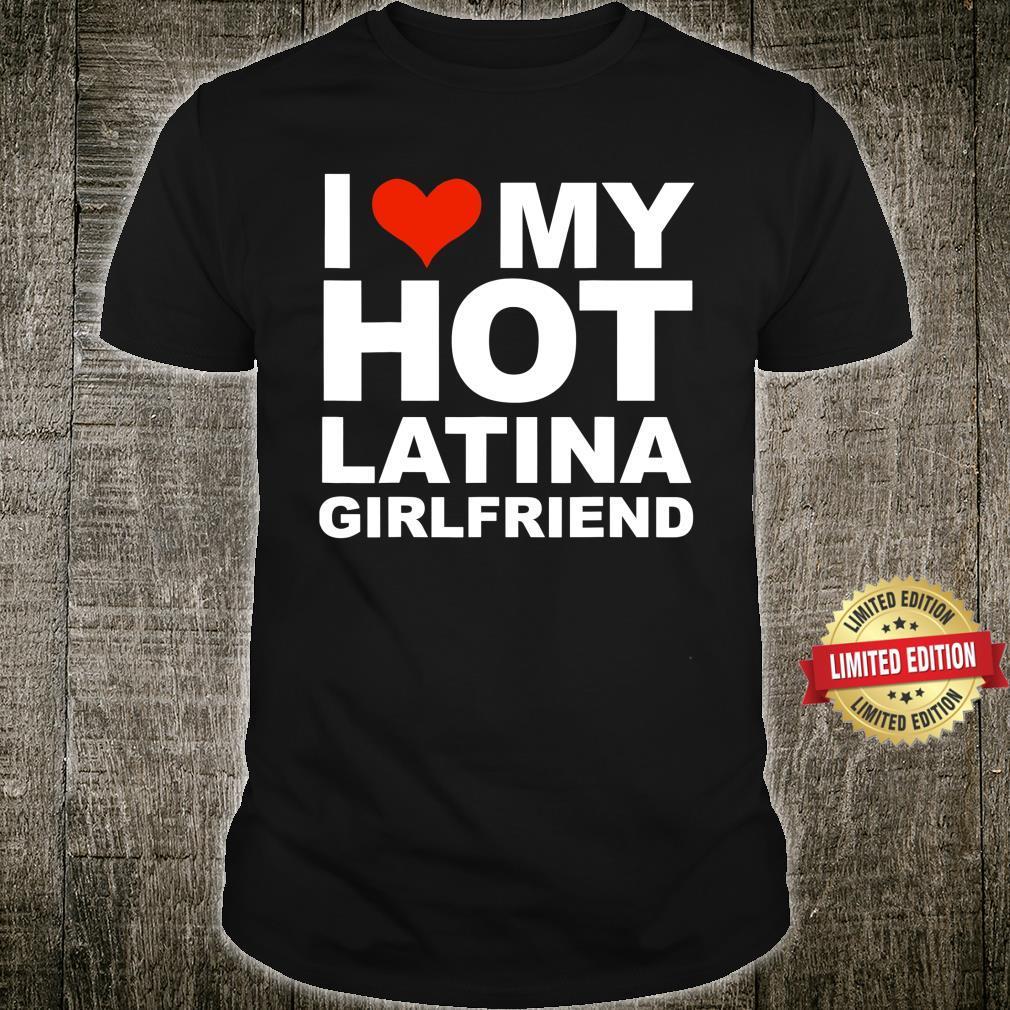 I Love My Hot Latina Girlfriend Shirt Valentine's Day Shirt