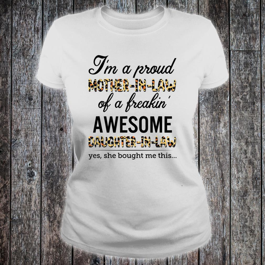I'm a proud MOTHER IN LAW of a freakin' AWESOME DAUGHTER IN Shirt ladies tee