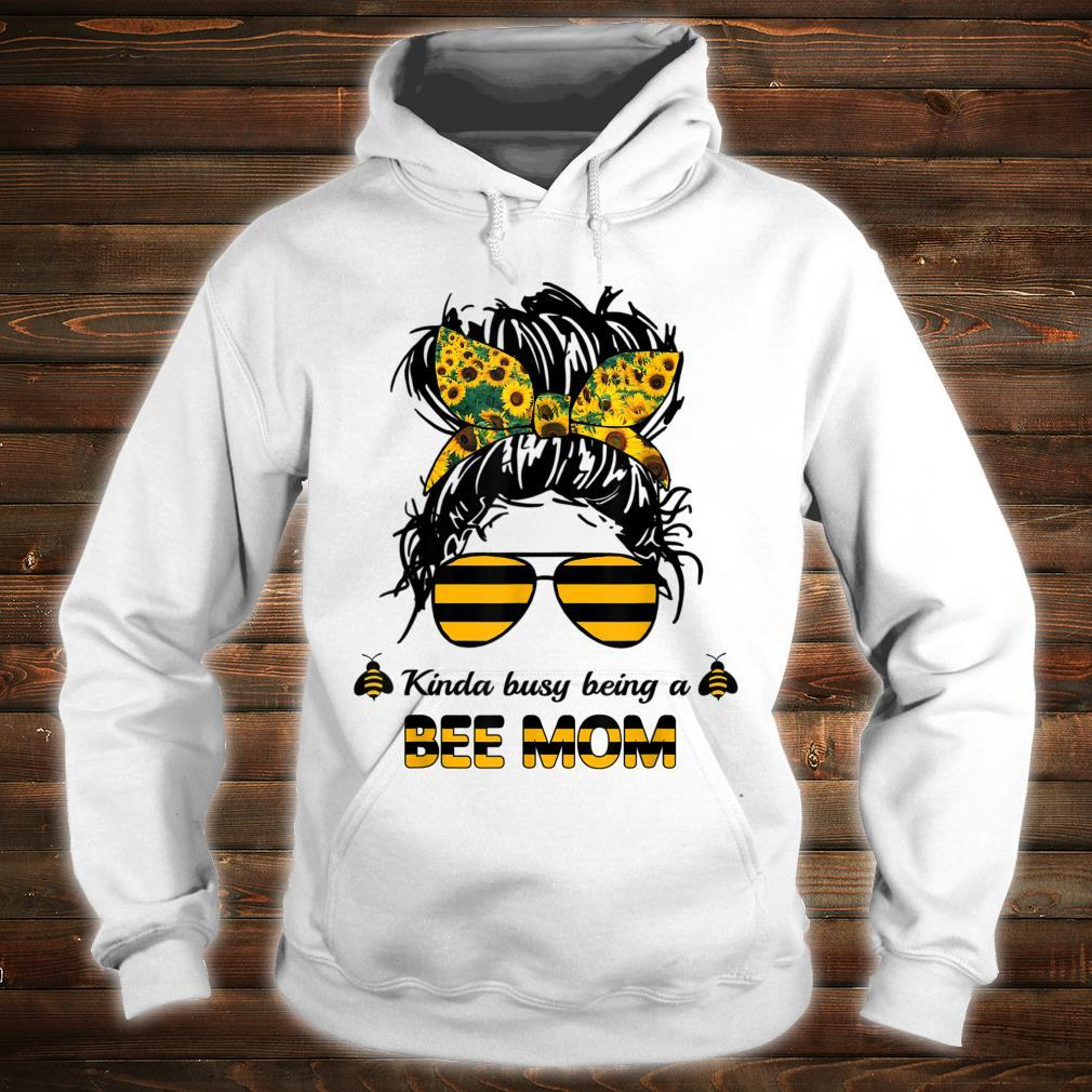 Kinda Busy Being A Bee Mom Happy Mother's Day Shirt hoodie