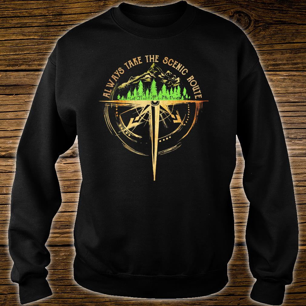 Always take the scenic route Shirt sweater