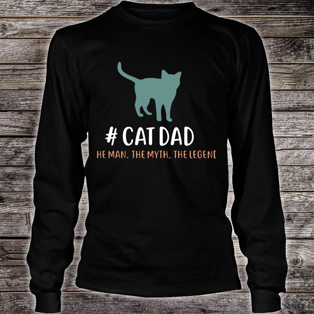 #CatDad The Man The Myth The Legend Shirt Long sleeved