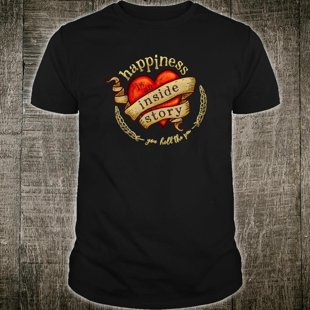 Happiness is an Inside Story Shirt