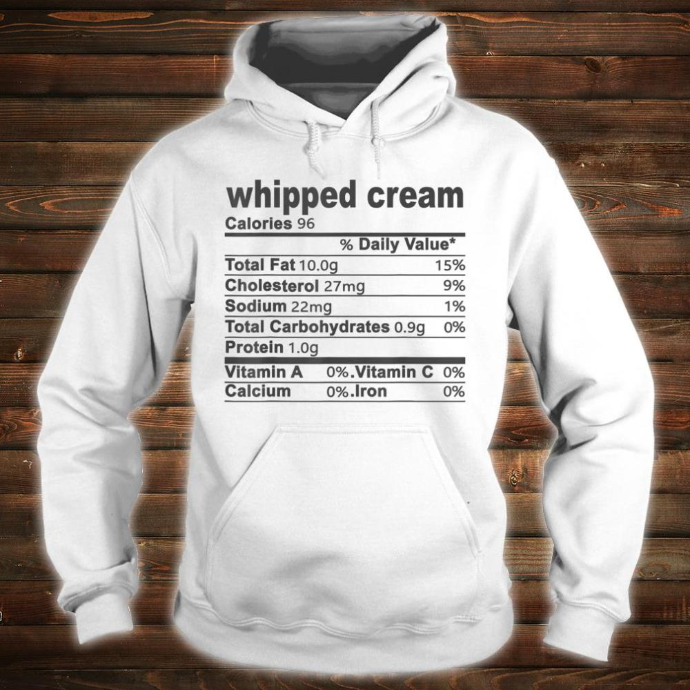 Whipped Cream Nutritional Facts Thanksgiving Shirt hoodie