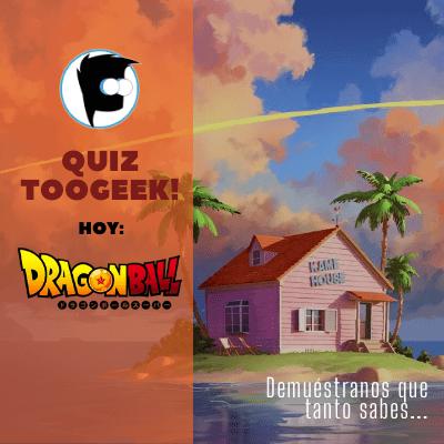 Quiz TooGEEK Dragon Ball