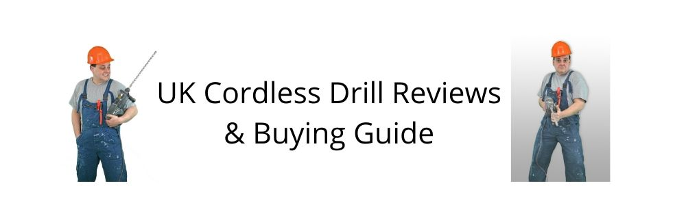 cordless drill uk buying guide