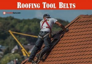 best Roofing Tool Belts