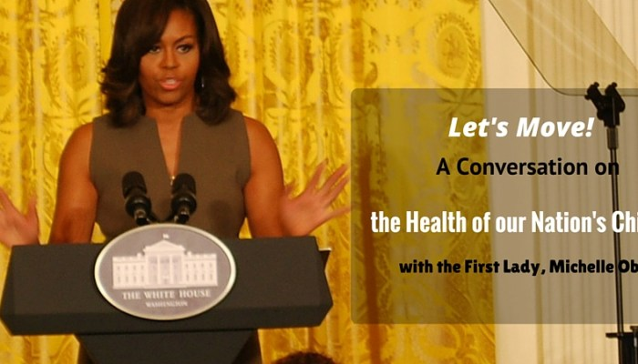 Let's Move: A Conversation on the Health of our Nation's Children