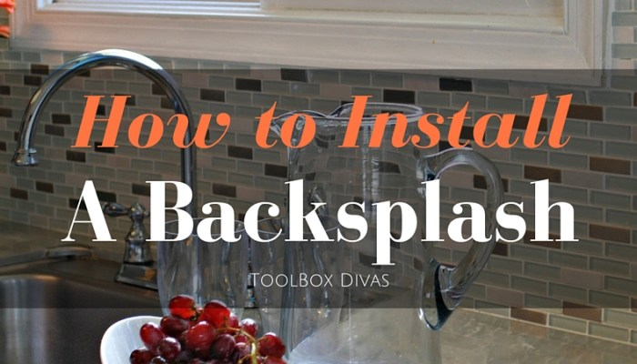 How To Install a Kitchen Tile Backsplash The Easy Way