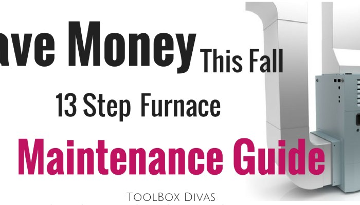 Save a Repair Bill this Fall With This 13 Step Furnace Maintenance Guide!