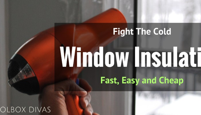 Weatherizing Your Windows, Cheap and Easy Solutions