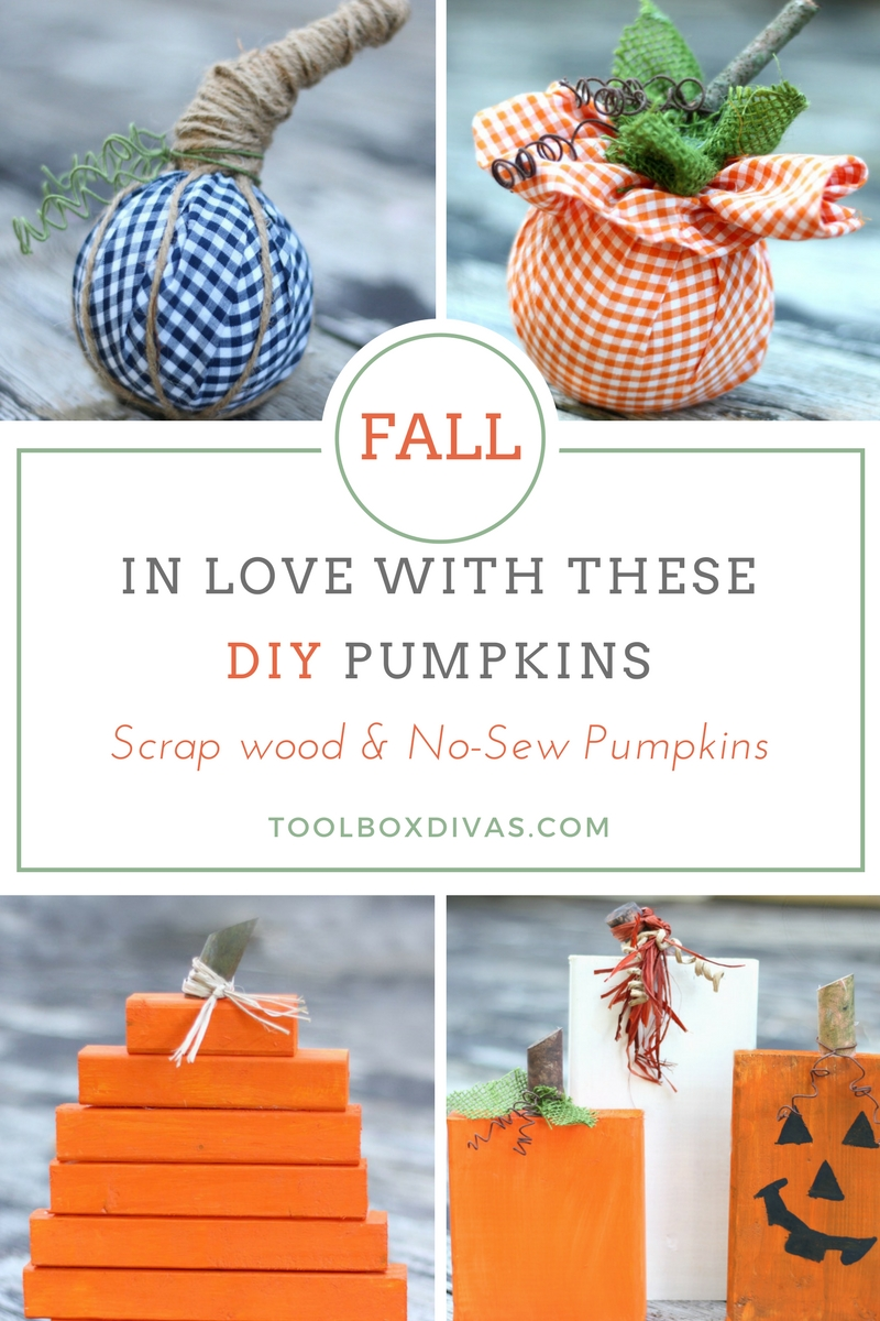 Fall in Love with Pumpkins with season with these super easy DIY scrap wood and no-sew pumpkins. Weekend craft projects #ToolboxDivas @Toolboxdivas #Fall #Pumpkins #Weekendcrafts
