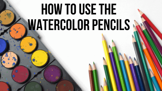 How to Use the Watercolor Pencils
