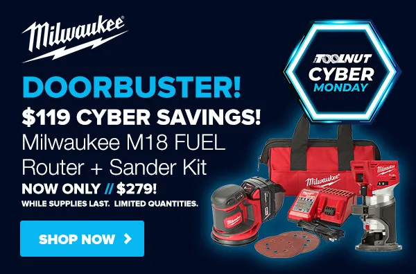 Tool Nut Cyber Deal on Milwaukee M18 Fuel Router and Sander Bundle