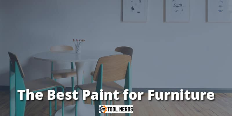 Best paint for furniture