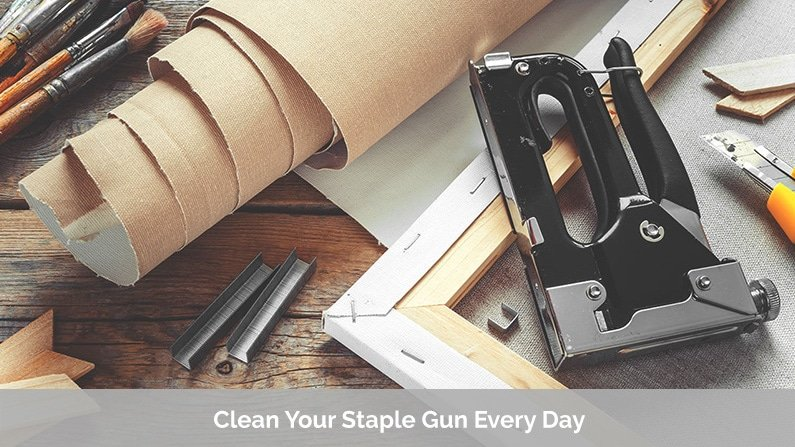 Clean Your Staple Gun Every Day