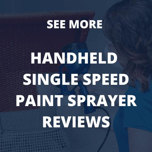 Single speed handheld paint sprayers Reviews