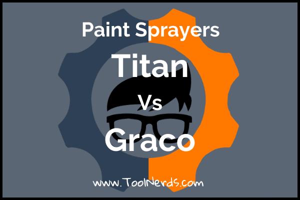 Titan vs Graco