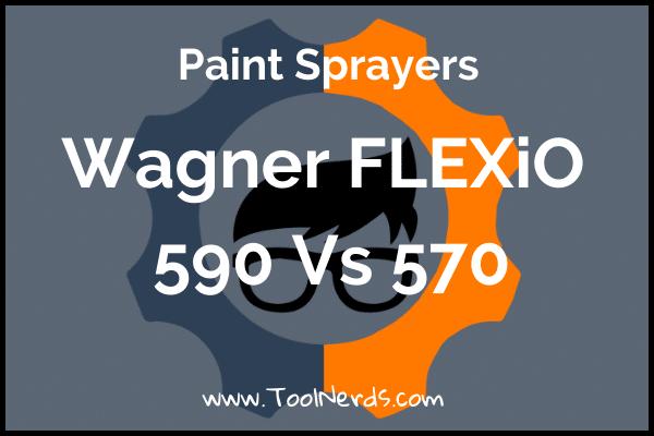 Wagner Flexio 570 vs 590