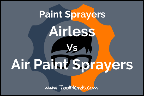 Airless Paint Sprayer vs Air Paint Sprayer