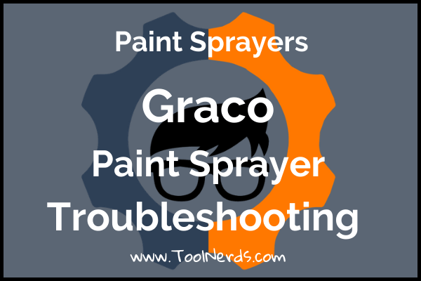 GRACO-paint-sprayer-troubleshooting