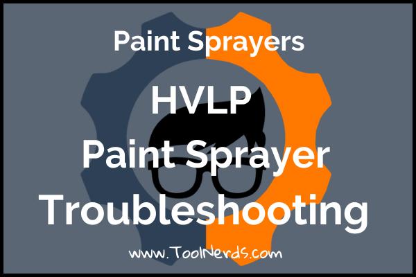 HVLP Troubleshooting