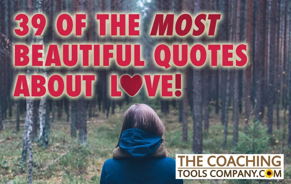 39 Of The Most Beautiful Quotes About Love Handpicked For You The Launchpad The Coaching Tools Company Blog