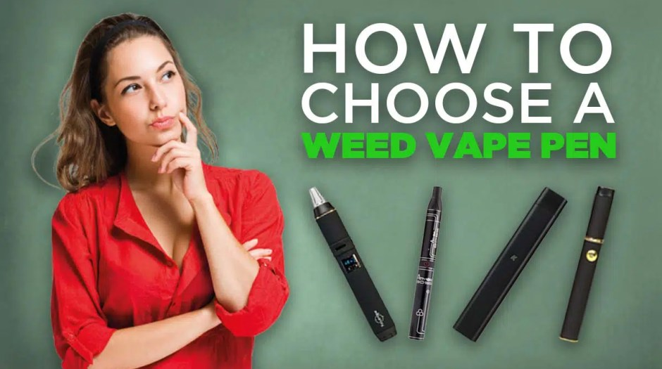 How To Choose a Weed Vape Pen