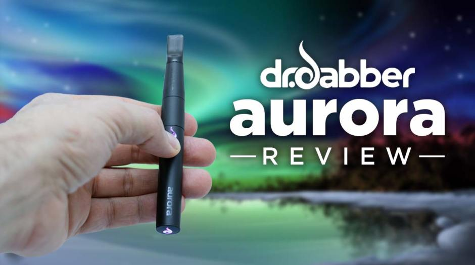 Dr. Dabber Aurora Review