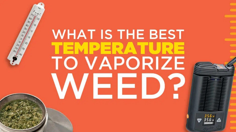 What is the Best Temperature to Vaporize Weed