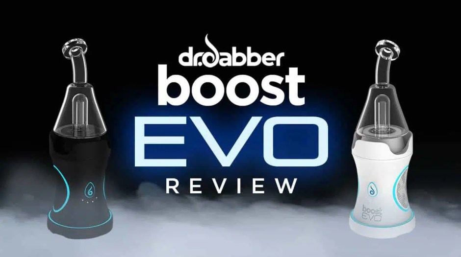 Dr. Dabber Boost Evo Review