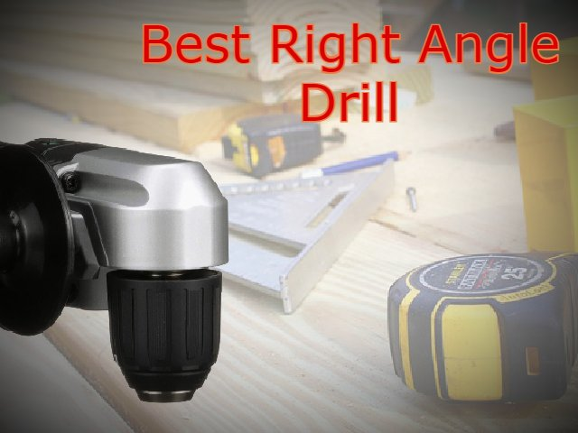 Best Right Angle Drill