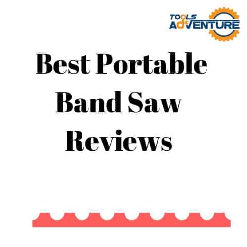 Best Portable Band Saw Reviews