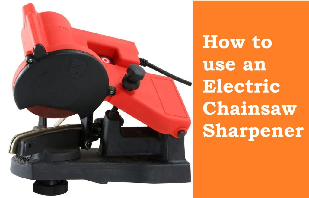 How to use an Electric Chainsaw Sharpener