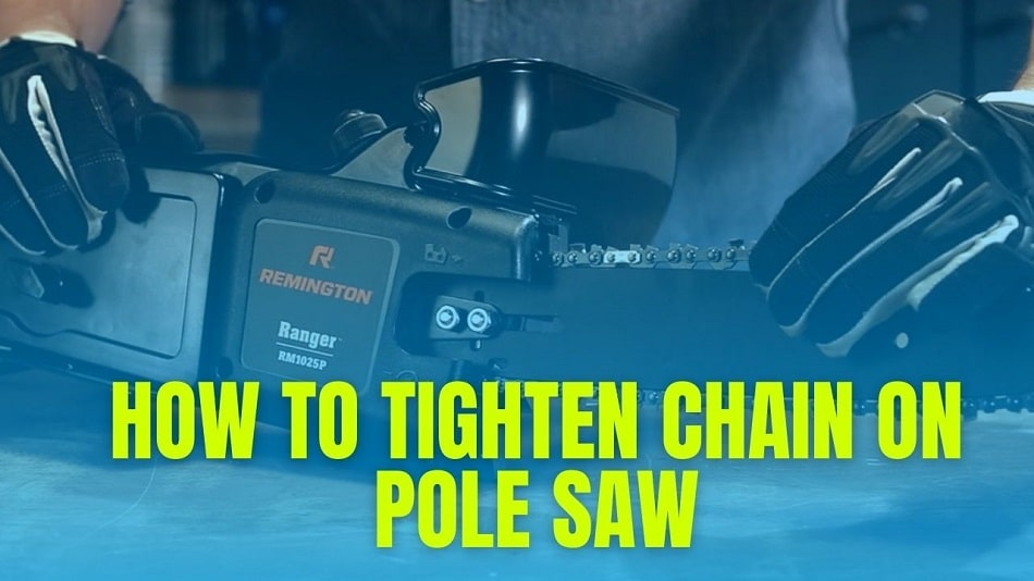 How To Tighten Chain On Pole Saw