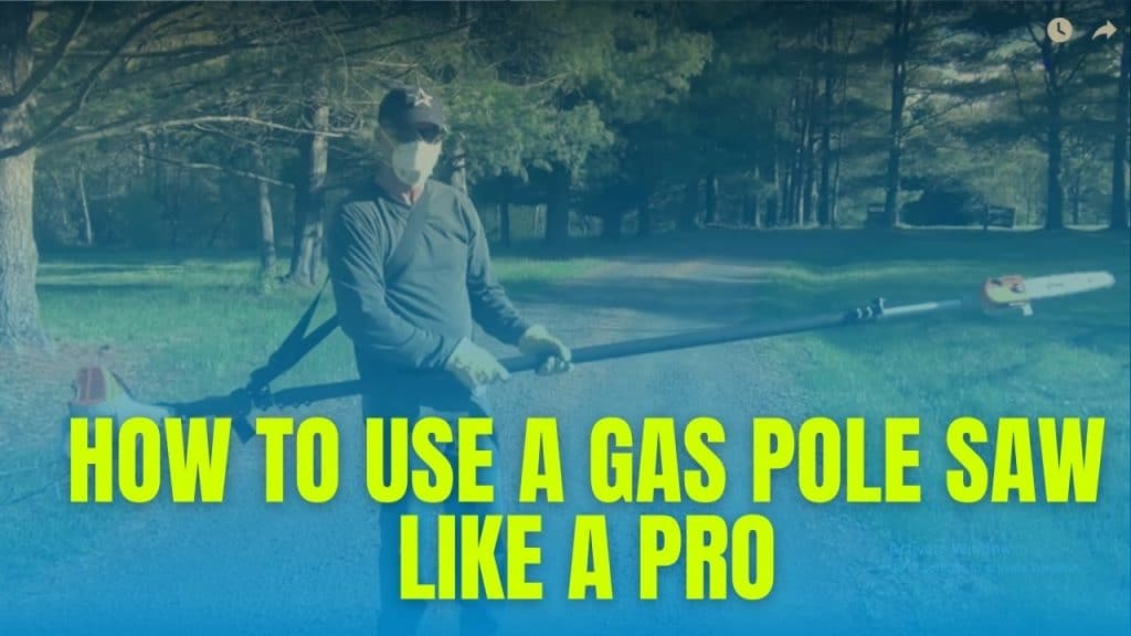 How To Use A Gas Pole Saws