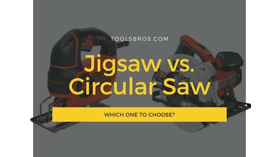 Jigsaw vs Circular Saw: Which One to Choose?