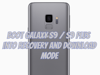 Boot Galaxy S9 and S9 Plus into Recovery and Download Mode