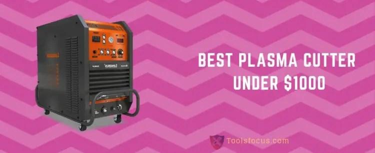 Best Plasma Cutter Under 1000 dollars