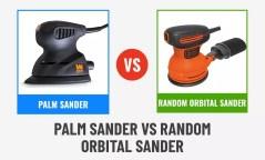 Palm Sander vs Random Orbital Sander