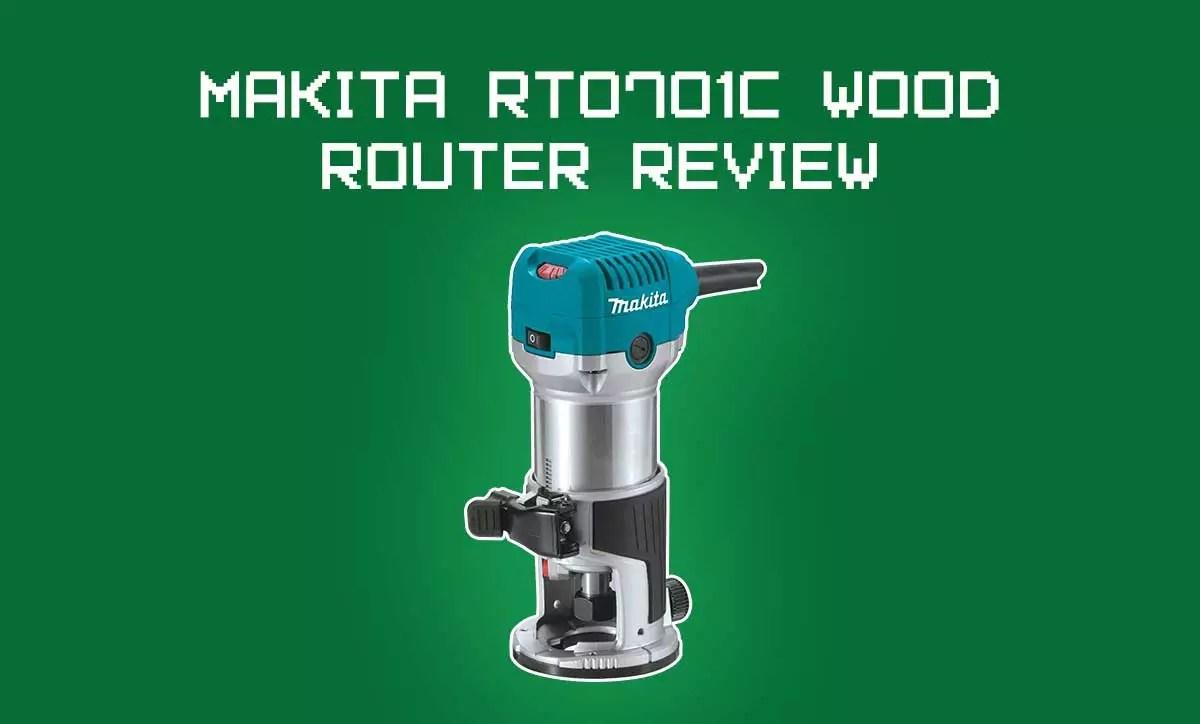Makita RT0701C Review