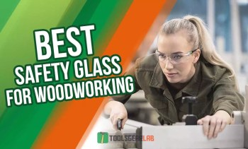 Best Safety Glasses For Woodworking