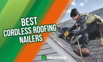 Best Cordless Roofing Nailer