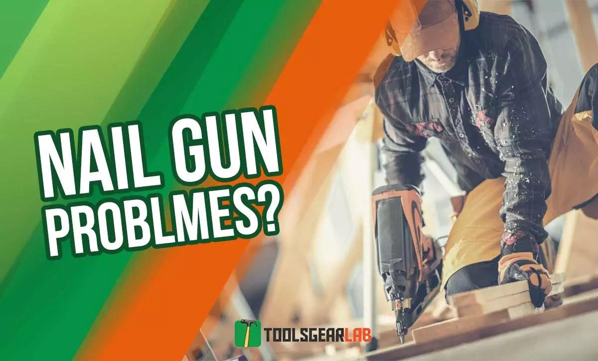 Nail Gun Problems