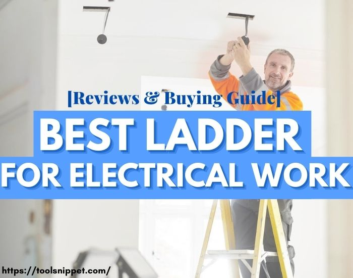 Best Ladder for Electrical Work