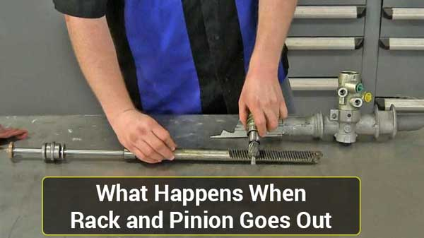 what happens when rack and pinion goes