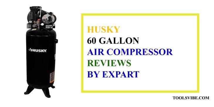 Husky 60 Gallon Air Compressor review