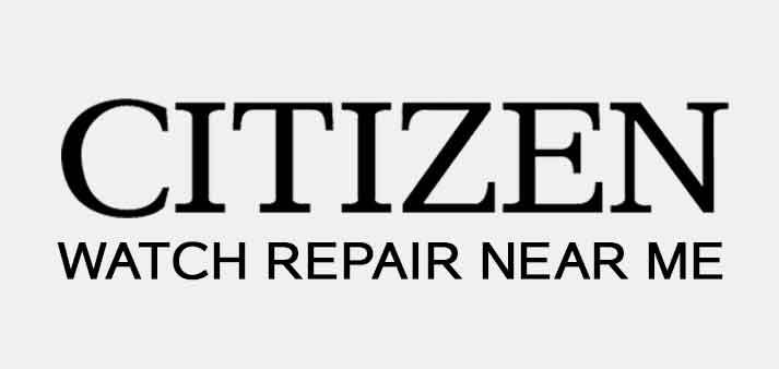 Citizen Watch Repair Near Me [Local Listings + Citizen